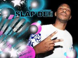 Slap Dee. Hitting the big notes