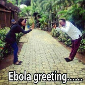 . Ebola Greetings. This might look funny but Ebola is now biggest health scare in West Africa
